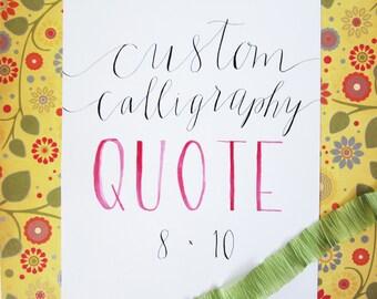 Custom Calligraphy Quote | Hand Lettering Art | 8x10