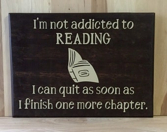 Addicted to reading wood sign, funny sign, humorous gift, home decor wall art, custom wooden sign, wall decor, home decor sign, book sign