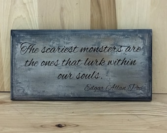 Edgar Allan Poe wood sign quote, wood sign with saying, wooden custom sign, monster wall decor, inspirational wall art