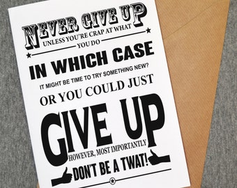 Never Give Up funny card - funny greeting card - funny birthday card - Offensive card - Personalised card - personalised birthday cards