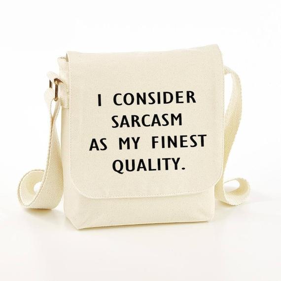 Je considère le sarcasme comme mon idée de cadeau de qualité - besace - sacs à drôle drôle messenger bag - sac à bandoulière drôle - - drôle sac - meilleurs