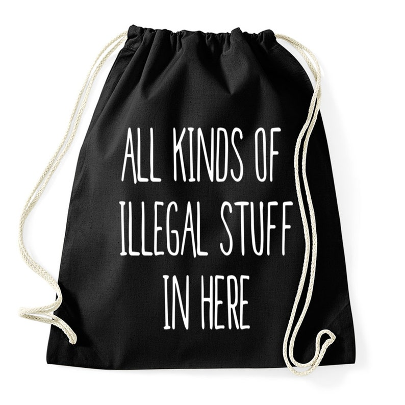 6d090002eb7dc All kinds of illegal stuff in here gym bag - funny gym bag - funny bag -  gym sack - drawstring bags - funny bags - funny gym bags - gift