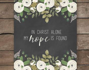 In Christ alone my hope is found, wall print, chalkboard print, modern farmhouse, botanical