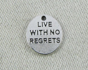 1 or 12, Live With No Regrets, No Regrets, No Regrets Charm,  Inspirational Quotes, Motivational Quotes, Silver No Regrets, CAU090