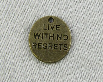 1 or 12, Live With No Regrets, No Regrets, No Regrets Charm, Inspirational Quotes, Motivational Quotes, Bronze No Regrets, CAU090BZ