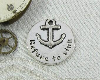 1 or 4, Refuse to Sink, I Refuse To Sink, Refuse To Sink Charm, Anchor, Anchor Charm, Inspirational, Nautical Charm, CAU067