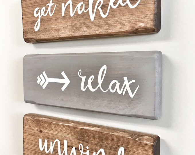 Rustic Wooden Get Naked Signs for Bathroom - relax, unwind, get naked arrow - 3 Piece Set, Rustic Decor, Farmhouse Bathroom Decor