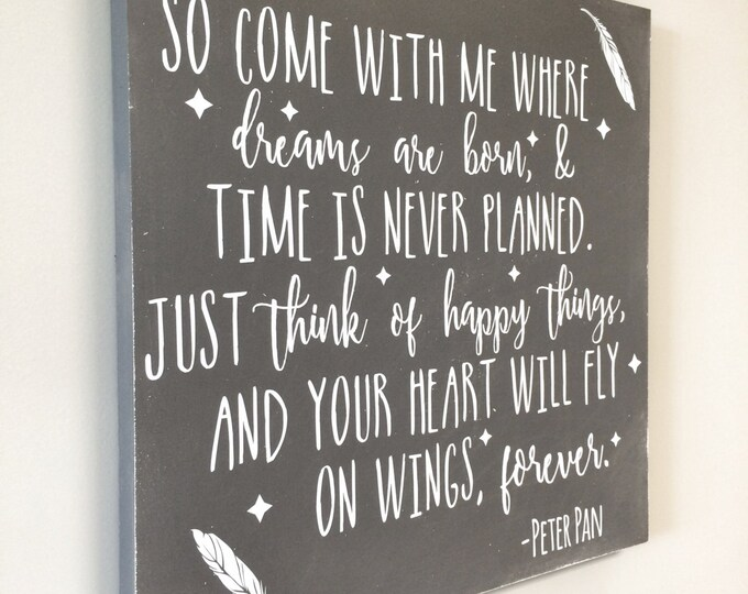 FREE SHIPPING | Peter Pan Sign, Peter Pan Wall Art, Peter Pan Quote, Nursery Wall Art, So Come With Me Where Dreams Are Born