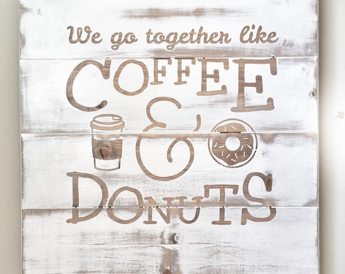 Rustic Distressed Wood Sign, Coffee and Donuts Sign, Wedding Love Sign, Anniversary Gift, Wood Sign with Quote, Wall Art Sign, Wall Decor