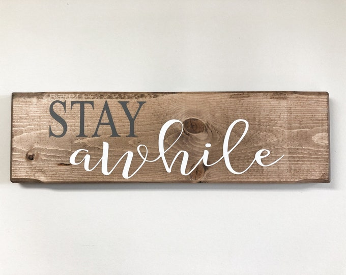 Stay Awhile Sign, Wood Sign, Rustic Wood Sign, Home Decor, Doorway Sign, Sign, Stay Sign, welcome Sign, House Sign, Christmas Gift Sign