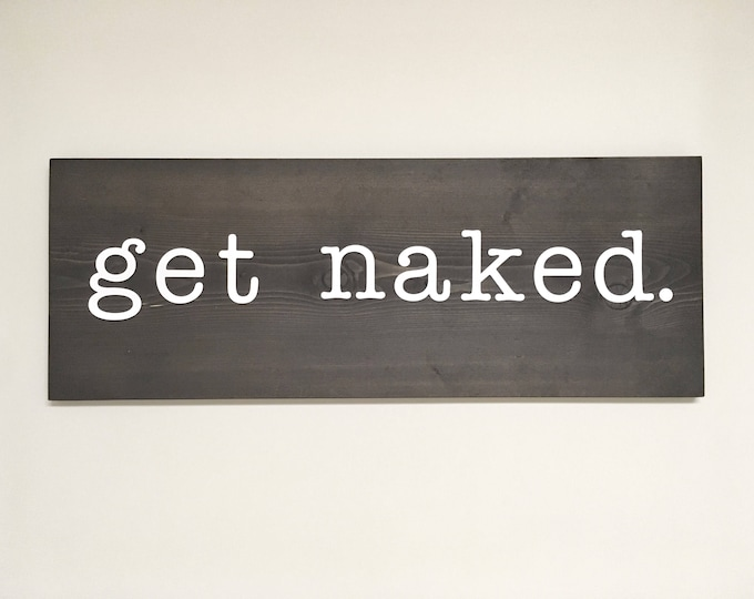 Rustic Wooden sign - get naked bathroom sign - Rustic Decor, Farmhouse Decor, Bathroom Decor, Rustic Home Decor, Wall Gallery, Wall Decor