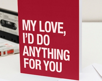 Morrissey themed – 'My Love, I'd Do Anything For You' Valentines / anniversary card