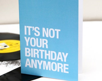 Morrissey themed – 'It's Not Your Birthday Anymore' belated birthday card