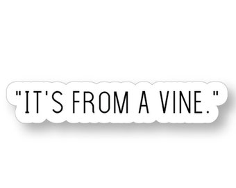 Vine Sticker Fun Cute Positive Laptop Stickers Typography Quote Its From A