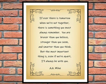 A.A. Milne - I'll Always Be With You - A.A. Milne - If Ever There is Tomorrow -  Inspirational Home Decor -  From The Heart Inspiration -