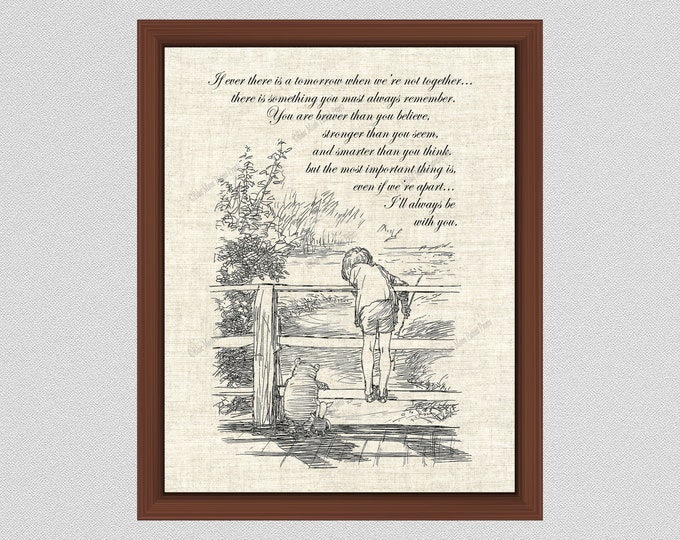 Featured listing image: Winnie the Pooh Print, I'll Always Be With You Quote, If Ever There is Tomorrow Pooh Quote, Inspirational Quote, Classic Pooh Quote, WP#011