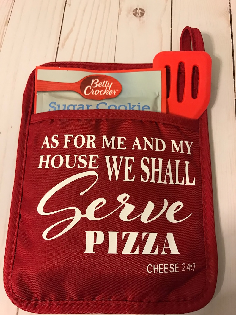 pizza we shall serve tacos Kitchen chocolate pot holder pocket and lots of sugar cookies As for me and my house