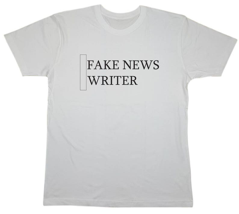 e2b16c5f8fc2e FUNNY Fake News Writer Tee T-Shirt Gift for him | Waterbased ink print |  Made to order