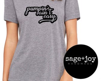 Pumpin' Ain't Easy T-Shirt - Exclusively Pumping - EP Mom Shirt - Momlife - Motherhood - Breastpumping - Breastfeeding