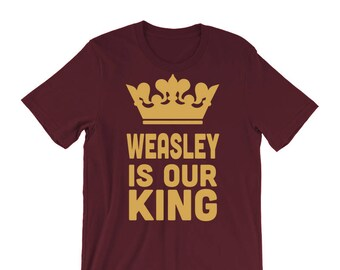 Weasley is our King T-Shirt - Must be a Weasley, Harry Potter quote, Hogwarts, unisex t-shirt, top, tumblr clothing, pop culture
