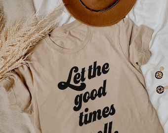 Let The Good Times Roll Adult Unisex Tee • Modern Boho Graphic Tee • Tan Black White Mauve • Hippie Bohemian Good Times Everyday Tee