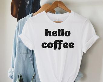 Hello Coffee Adult Tee • Modern Boho Graphic Tee • Coffee Lover • Unisex • Minimalist Tee