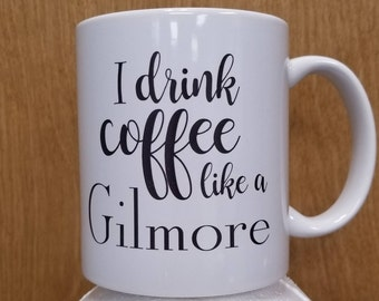 I Drink Coffee Like A Gilmore Coffee Mug TV Show Lorelai Rory Gilmore Girls Stars Hollow Connecticut Luke's Diner Cup Drinkware Gift Idea
