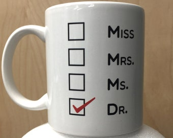 Miss Mrs. Ms. Dr. Coffee Mug Checkbox Cup MD Medical School Check Dr Humor Funny Not Best Office Doctorate PHD Graduation Doctor Gift Idea