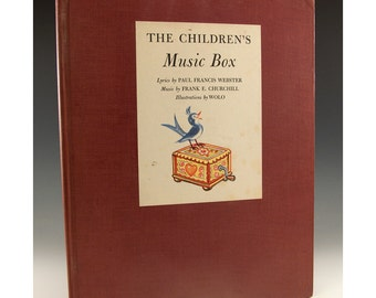 The Childrens Music Box - Lyrics by Paul Francis Webster Music by Frank E. Churchill and Illustrations by Wolo