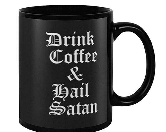 Drink Coffee & Hail Satan 11 oz Ceramic Coffee Mug