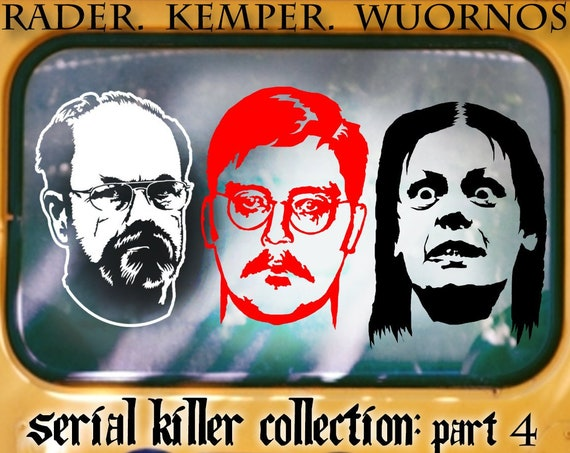 Serial Killer Collection Part 4: - Vinyl Decal / Sticker Pack ft. Dennis Rader, Ed Kemper and Aileen Wuornos