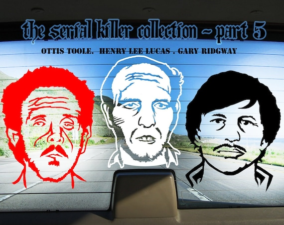 Serial Killer Collection Part 5: - Vinyl Decal / Sticker Pack ft. Ottis Toole, Henry Lee Lucas and Gary Ridgway