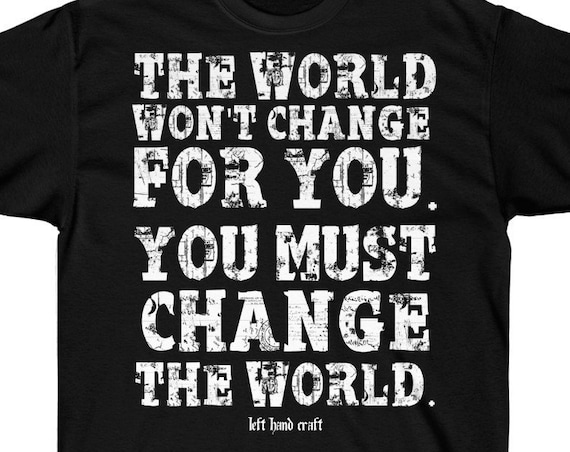Change The World Ultra Cotton Tee