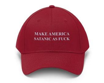 7cc11503c Make America Satanic As Fuck - Unisex Twill Hat
