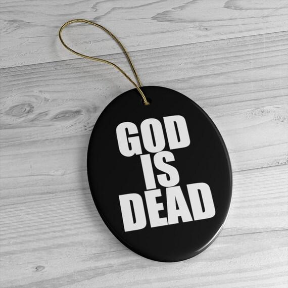 God Is Dead Ceramic Ornaments