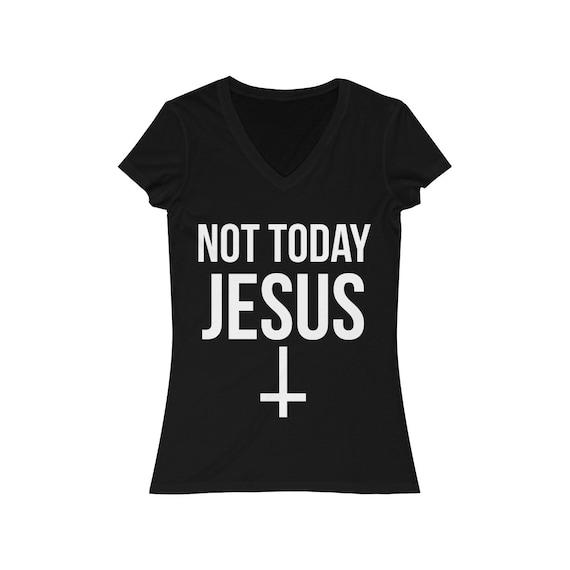 Not Today Jesus Women's Jersey Short Sleeve V-Neck Tee