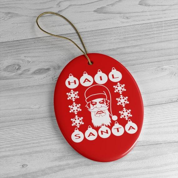 Hail Santa Ceramic Ornaments