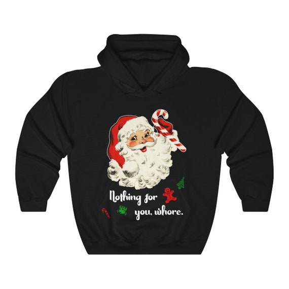 Nothing For You Whore - Ugly Christmas Hoodie