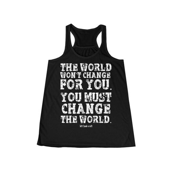 Change The World Women's Flowy Racerback Tank