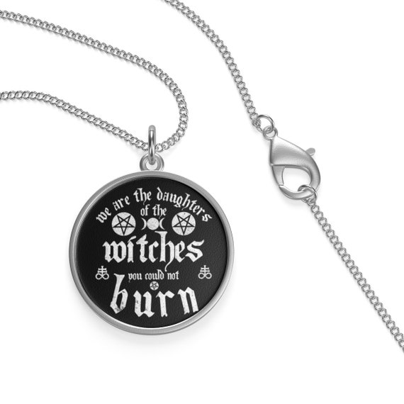 We Are The Daughters Of The Witches You Could Not Burn Single Loop Necklace