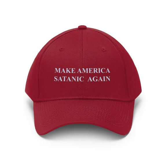 Make America Satanic Again - Embroidered Unisex Twill Hat