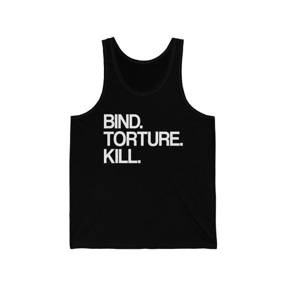 Bind Torture Kill BTK Unisex Jersey Tank