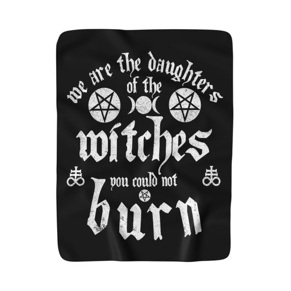 We Are The Daughters Of The Witches You Could Not Burn Sherpa Fleece Blanket