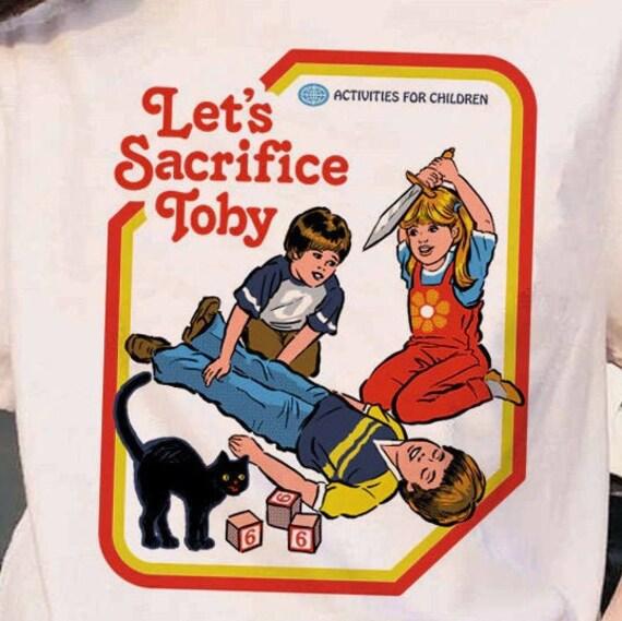 Let's Sacrifice Toby - Satanic T Shirt