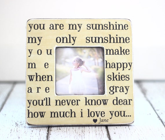 You Are My Sunshine Picture Frame Personalized Gift Picture Etsy