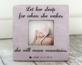 Let Her Sleep For When She Wakes She Will Move Mountains Picture Frame Baby Nursery Shower GIFT