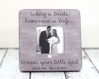Dad Wedding Thank You Gift Picture Frame Today a Bride Tomorrow a Wife Forever Your Little Girl