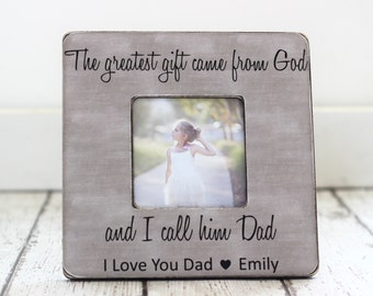 Christmas Gift for Dad Personalized Picture Frame The Greatest Gift Came From God and I Call Him Dad