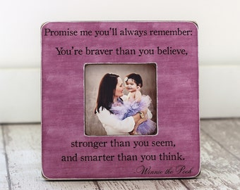 Mother Daughter Gift New Baby Child Gift Personalized Picture Frame 'Your Braver Than You Believe' Winnie The Pooh Quote