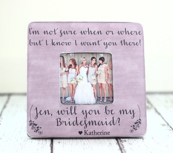 Will You Be My Bridesmaid Picture Frame Wedding Gift Etsy